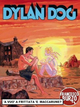 Su internet oggi Dylan Dog se lo cagano veramente in pochi, tra cui Francesco Burzo che reinventa le immagini con scritte in napoletano. Leggiti l'intervista di weber cliccando l'immagine