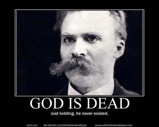 392-God-is-dead-Nietzsche-Just-kidding-he-never-existed-truth