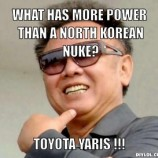 kimjongdead-meme-generator-what-has-more-power-than-a-north-korean-nuke-toyota-yaris-baa9b6 (300×273)
