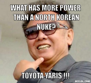 kimjongdead-meme-generator-what-has-more-power-than-a-north-korean-nuke-toyota-yaris-baa9b6 (300x273)