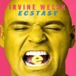 Irvine Welsh- Un esempio della sua grandezza, Ecstasy