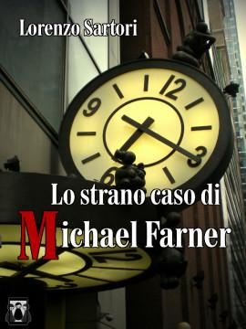 Lo strano caso di michael farner lorenzo sartori