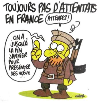 """L'ultima inquietante vignetta di Charb. """"Ancora nessun attentato in Francia - Aspettate! Abbiamo fino alla fine di gennaio per farvi gli auguri"""""""