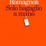 Il bagaglio a mano di Romagnoli: saggio self help sulla leggerezza.
