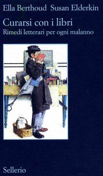 Curarsi con i libri - Rimedi letterati per ogni malanno (Ella Berthoud e Susan Elderkin)